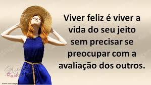 Viva a felicidade!